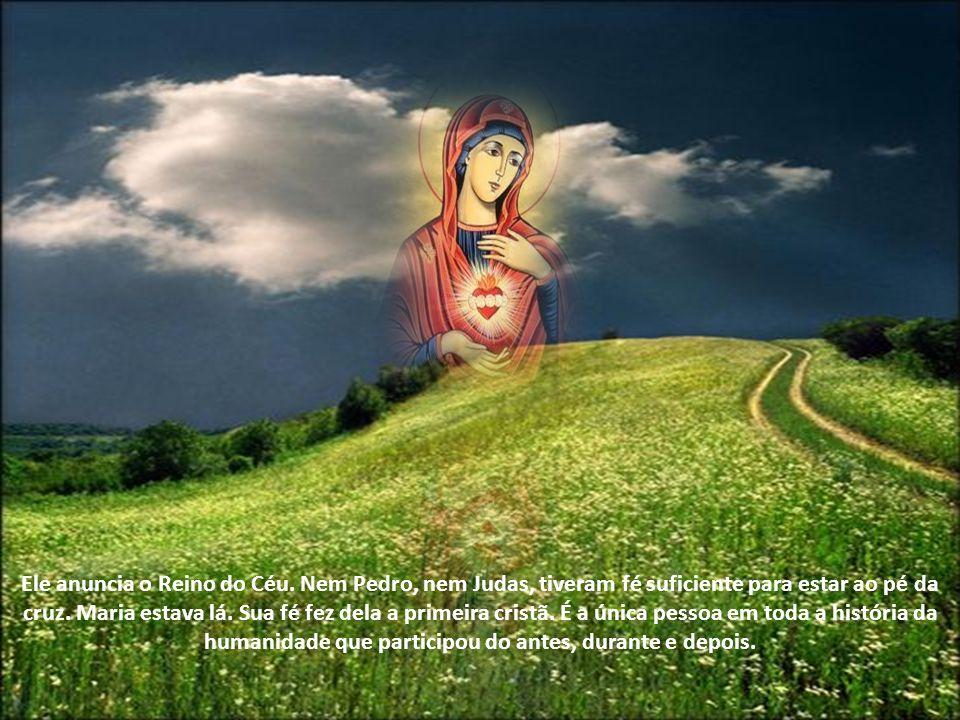 Ele anuncia o Reino do Céu.Nem Pedro, nem Judas, tiveram fé suficiente para estar ao pé da cruz.