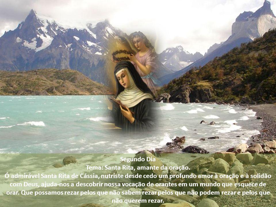 Segundo Dia Tema: Santa Rita, amante da oração.