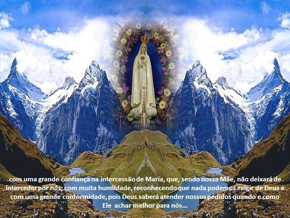 E seu Filho divino, que a constituiu a mais santa das criaturas, não deixaria de atendê-la pois o pedido feito por uma mãe a seu filho é quase uma ord