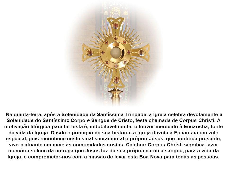 Corpus Christi: Manifestação pública de Jesus Eucarístico