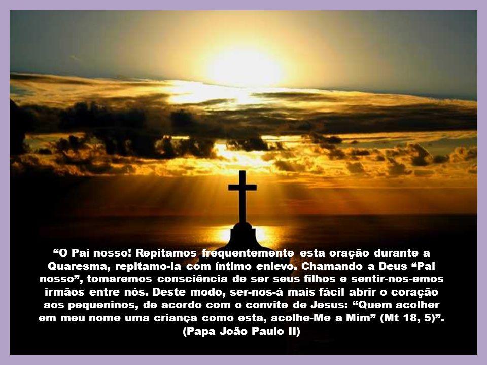 Um dia, em certo lugar, Jesus rezava. Quando terminou, um de seus discípulos pediu-lhe: Senhor, ensina-nos a orar, como João ensinou a seus discípulos