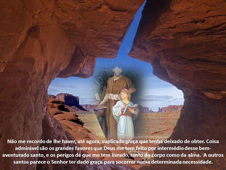 É eloquente o testemunho de Santa Teresa de Ávila, doutora da Igreja, devotíssima de São José.