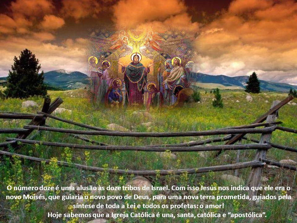 O número doze é uma alusão às doze tribos de Israel.