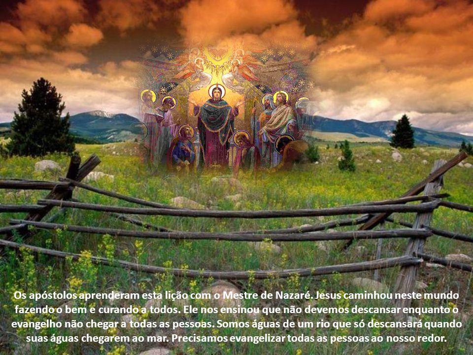 Os apóstolos aprenderam esta lição com o Mestre de Nazaré.