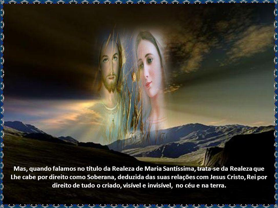 Este título de Rainha exprime então o pensamento da Santíssima Virgem se avantajar a todas as ordens de santidade e de virtude, Rainha dos meios que l