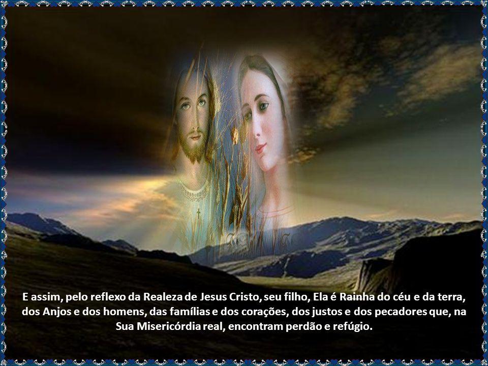 Jesus Cristo está unido à Santíssima Virgem pelas suas relações de Filho e nós, corpo místico de Jesus Cristo, estamos também unidos a Sua Mãe pelas r