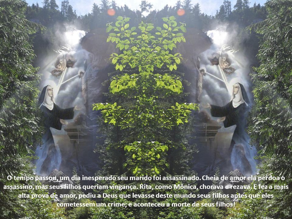 Rita crescia no amor de Deus. Nesse sentido quis ser monja, mas os planos de Deus eram outros, pois queria que ela passasse por todos os estados da vi
