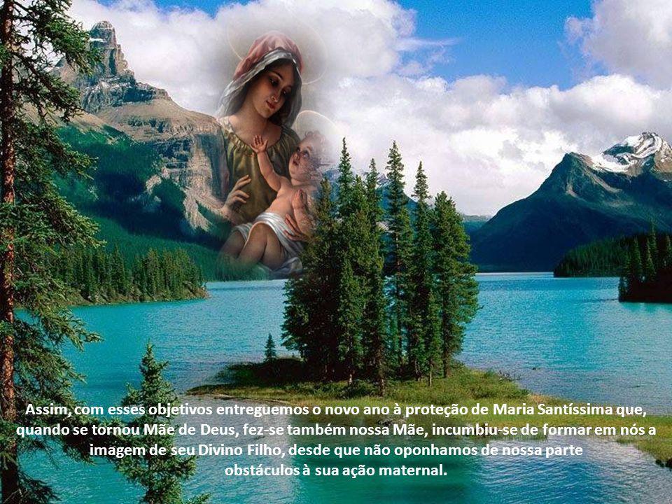 Por tomar esta verdade como dogma é que a Igreja reverencia, no primeiro dia do ano, a Mãe de Jesus. Que a contemplação deste mistério exerça em nós a