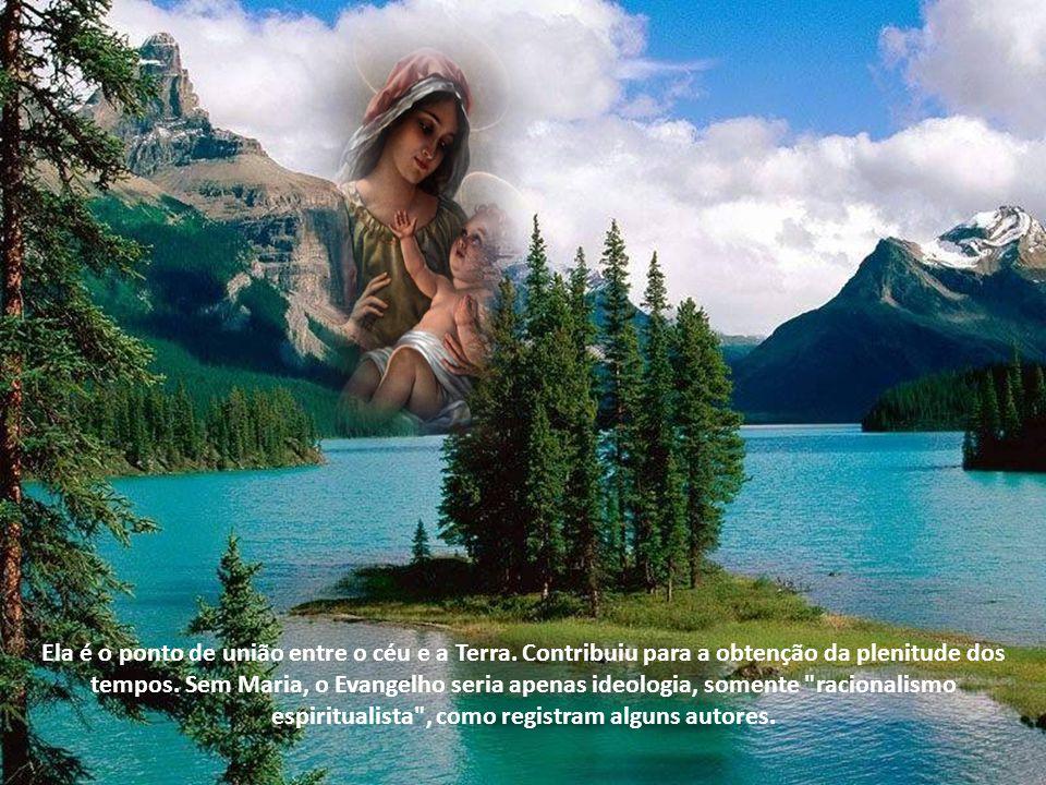 Ela assumiu para si a missão confiada por Deus.