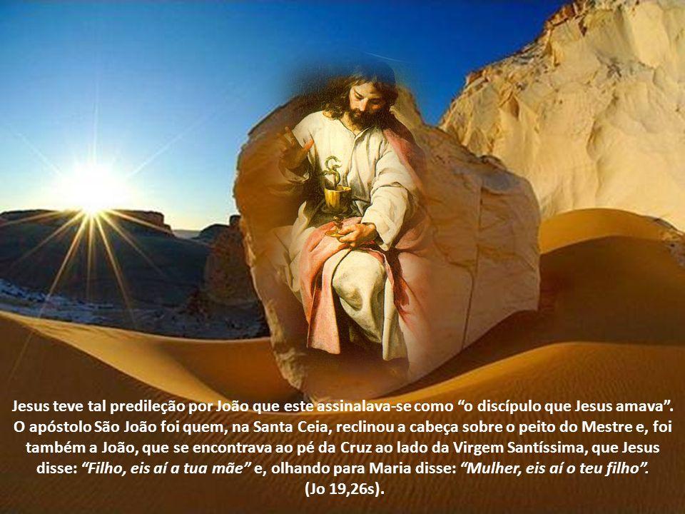 Jesus teve tal predileção por João que este assinalava-se como o discípulo que Jesus amava.