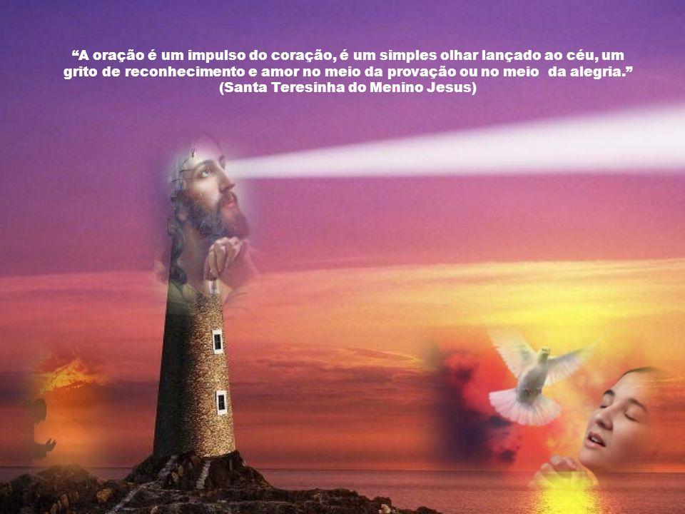 A oração é um impulso do coração, é um simples olhar lançado ao céu, um grito de reconhecimento e amor no meio da provação ou no meio da alegria.