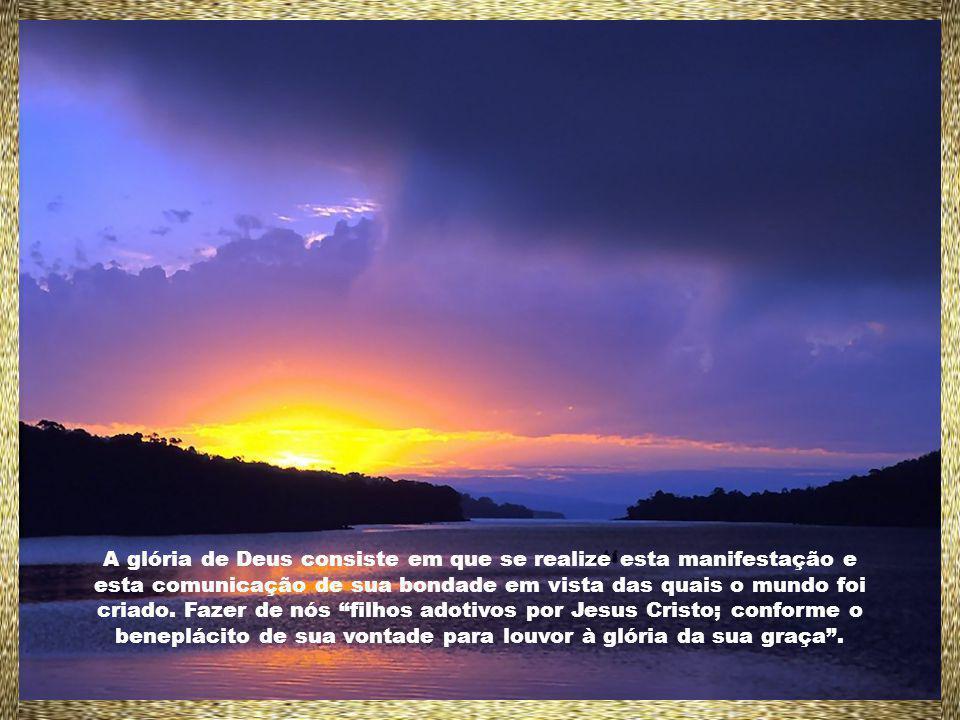 O mundo foi criado para a glória de Deus. Deus criou todas as coisas, explica São Boaventura, não para aumentar a sua glória, mas para manifestar a gl