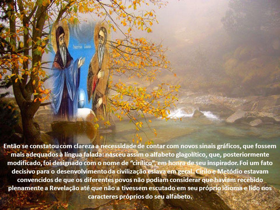 Escutai, eslavos, escutai a Palavra que procede de Deus, a Palavra que alimenta as almas, a Palavra que leva ao conhecimento de Deus. Na verdade, já a