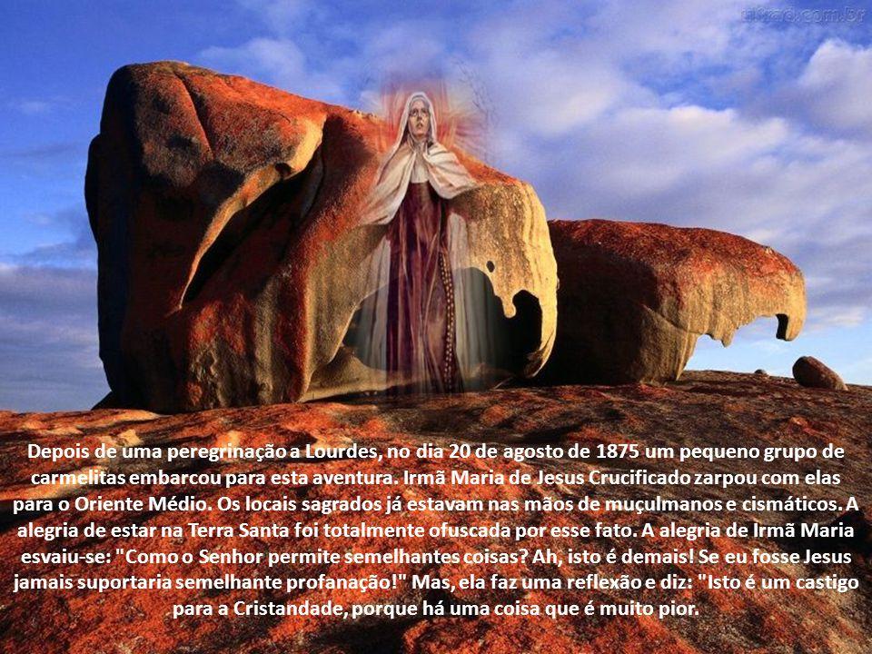 A fundação do Carmelo de Belém Nossa Senhora havia predito que Irmã Maria seria a alma propulsora da fundação de Carmelos na Palestina. A fundação em