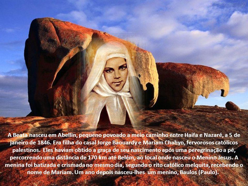 A Beata nasceu em Abellin, pequeno povoado a meio caminho entre Haifa e Nazaré, a 5 de janeiro de 1846.