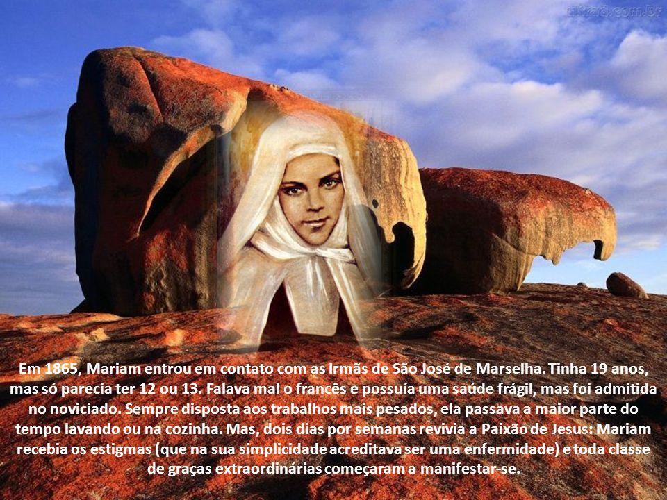 Em 1865, Mariam entrou em contato com as Irmãs de São José de Marselha.
