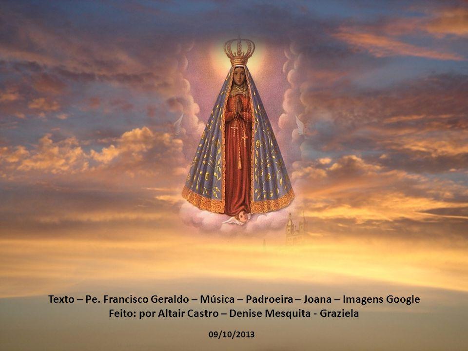 LADAINHA DE NOSSA SENHORA Mãe de Deus e nossa, rogai por nós Dos filhos devotos, rogai por nós Dos que te esqueceram, rogai por nós Dos que te invocam
