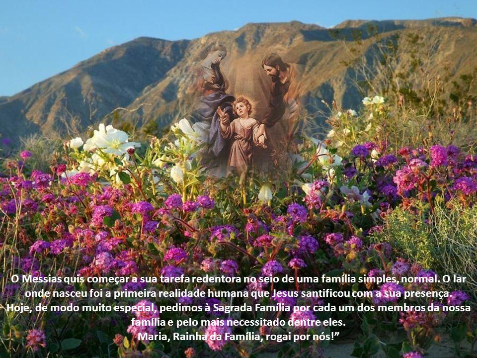 O Messias quis começar a sua tarefa redentora no seio de uma família simples, normal.