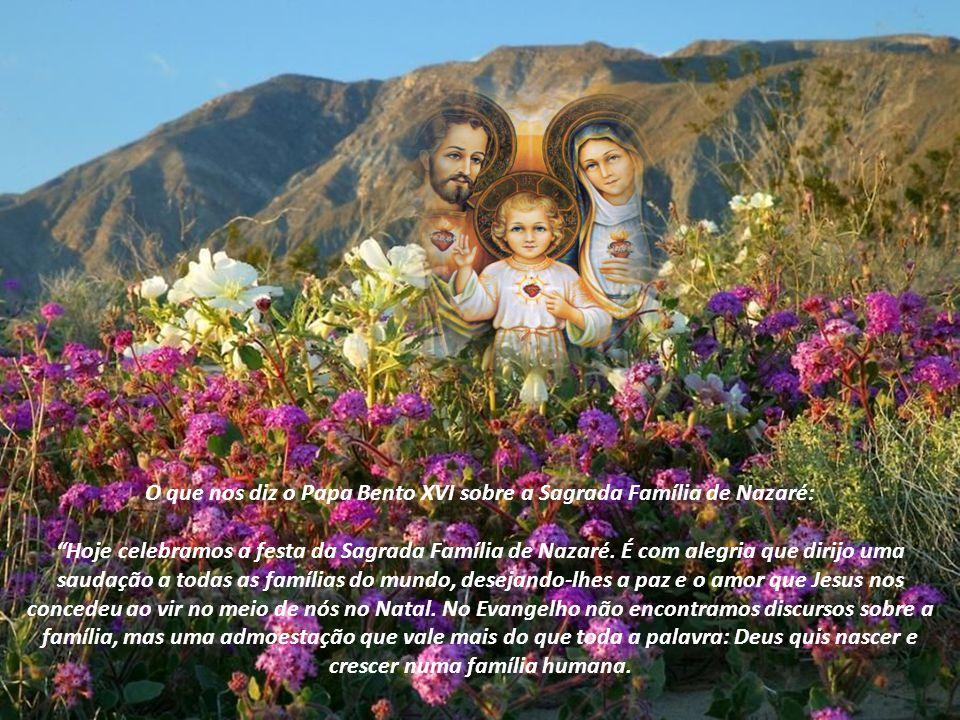 O que nos diz o Papa Bento XVI sobre a Sagrada Família de Nazaré: Hoje celebramos a festa da Sagrada Família de Nazaré.