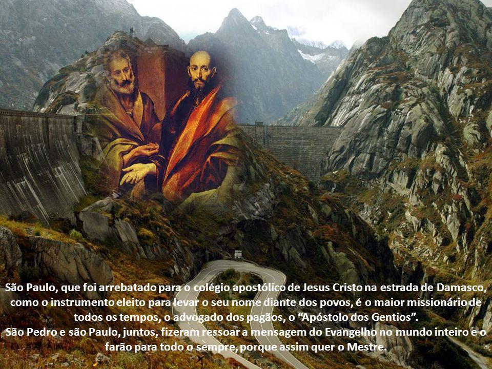 Os dois são considerados os pilares que sustentam a Igreja tanto por sua fé e pregação como pelo ardor e zelo missionários, sendo glorificados com a c