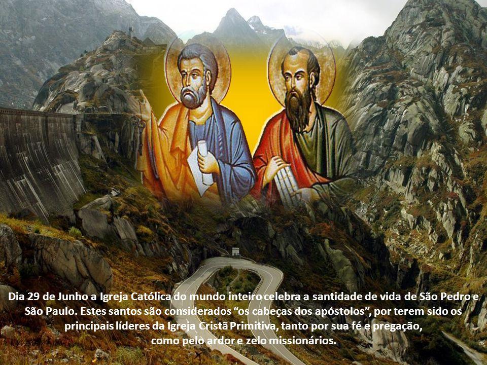 Dia 29 de Junho a Igreja Católica do mundo inteiro celebra a santidade de vida de São Pedro e São Paulo.