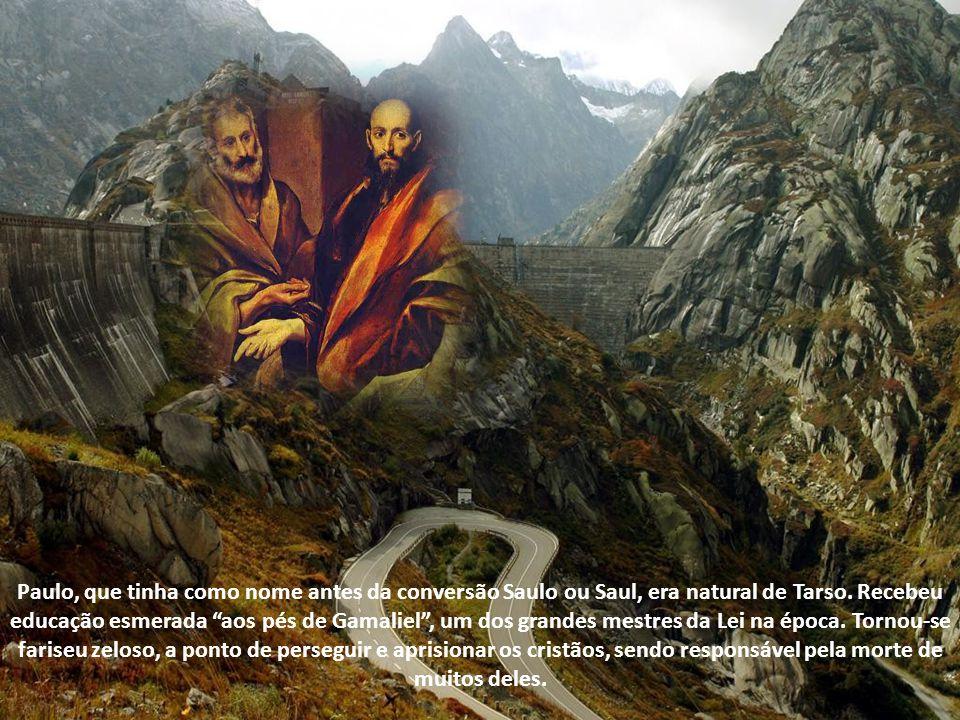 Paulo, que tinha como nome antes da conversão Saulo ou Saul, era natural de Tarso.