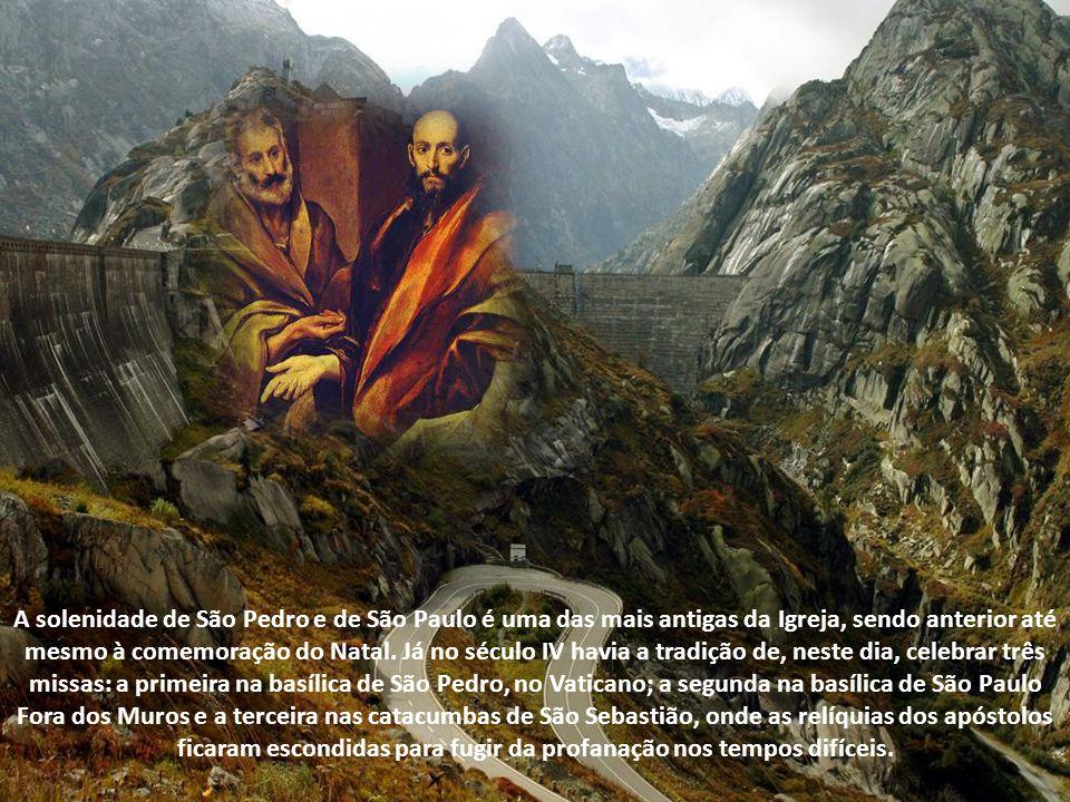 A solenidade de São Pedro e de São Paulo é uma das mais antigas da Igreja, sendo anterior até mesmo à comemoração do Natal.