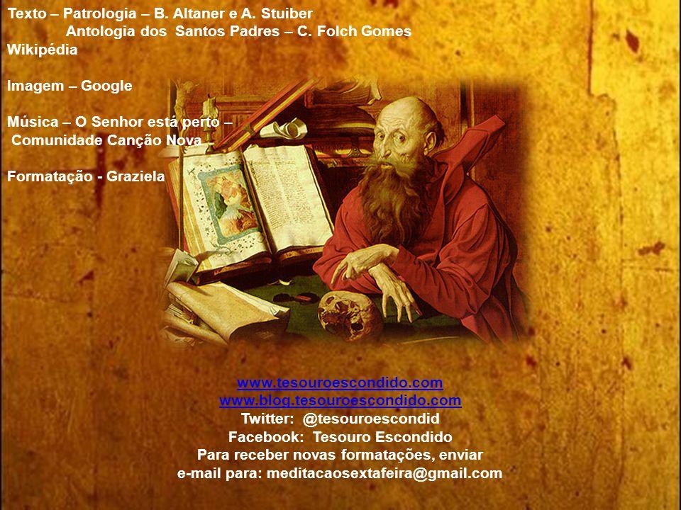Texto – Patrologia – B.Altaner e A. Stuiber Antologia dos Santos Padres – C.