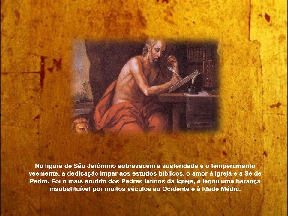 Na figura de São Jerônimo sobressaem a austeridade e o temperamento veemente, a dedicação ímpar aos estudos bíblicos, o amor à Igreja e à Sé de Pedro.