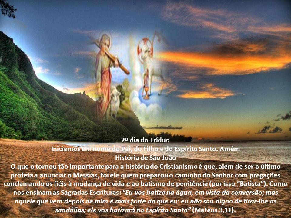 2º dia do Tríduo Iniciemos em nome do Pai, do Filho e do Espírito Santo.