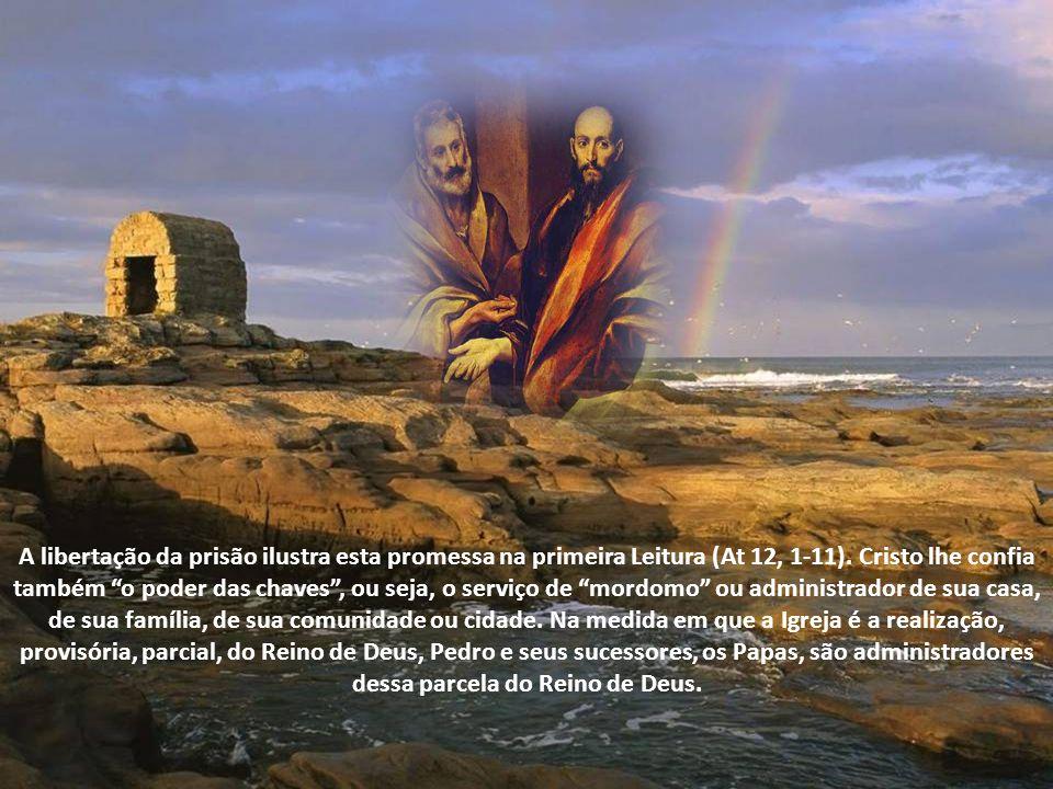 Pedro deverá dar firmeza aos seus irmãos (cf. Lc 22,32). Esta nomeação vai acompanhada de uma promessa infalível: as portas (que correspondem o reino)