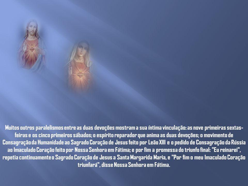 E ainda, mais tarde, Os Corações Santíssimos de Jesus e Maria têm sobre vós desígnios de misericórdia .