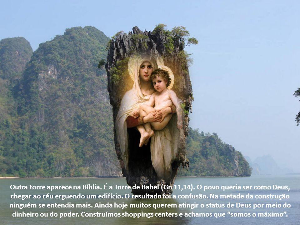 Outra torre aparece na Bíblia.É a Torre de Babel (Gn 11,14).