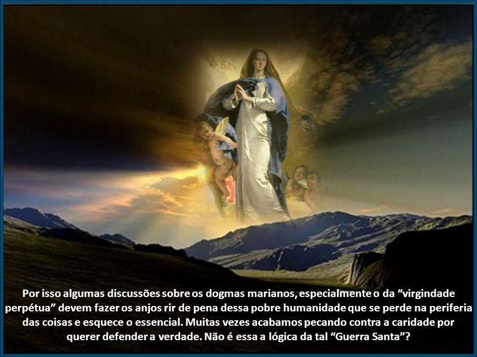 As afirmações da Igreja, sobre Maria, não são meros elogios. Ela não precisa de nossos louvores, ainda que todas as gerações a chamem de bendita, conf