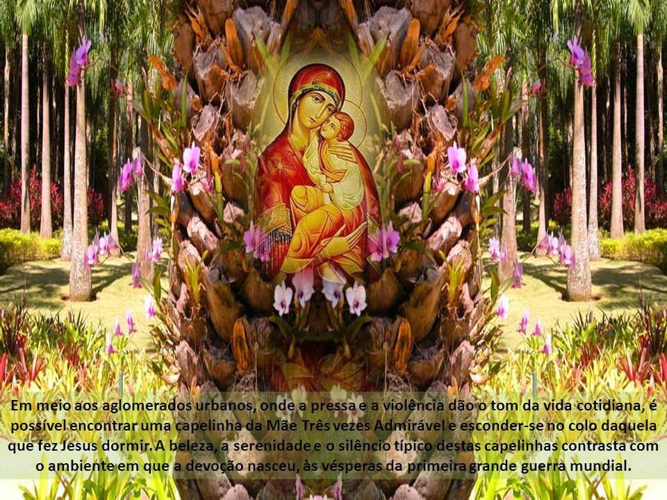 Esta invocação tornou-se muito popular em nossos dias graças à singela devoção à Mãe, Rainha e Vencedora Três Vezes Admirável de Schoenstatt (Belo Lugar), iniciada por Pe.