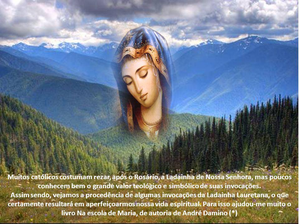 Muitos católicos costumam rezar, após o Rosário, a Ladainha de Nossa Senhora, mas poucos conhecem bem o grande valor teológico e simbólico de suas invocações.