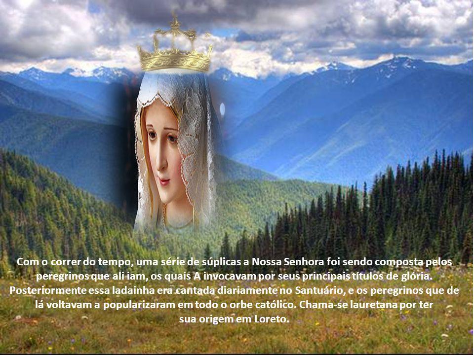 Com o correr do tempo, uma série de súplicas a Nossa Senhora foi sendo composta pelos peregrinos que ali iam, os quais A invocavam por seus principais títulos de glória.