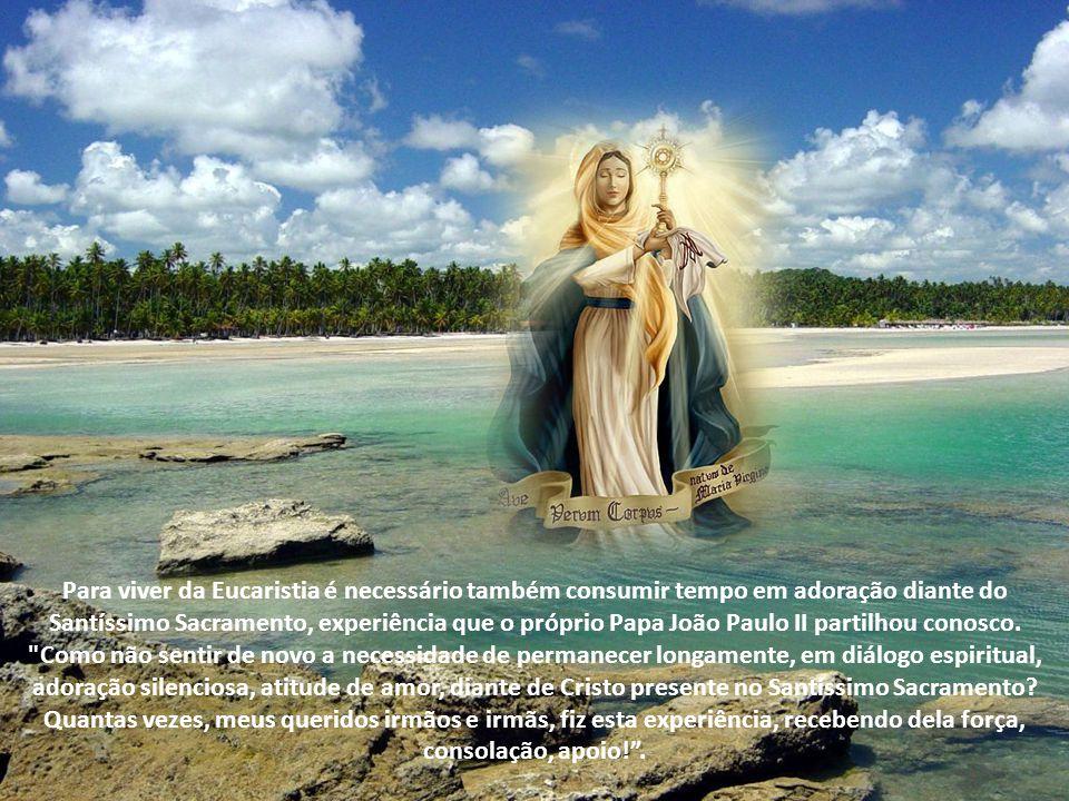 Quando se participa do Sacrifício Eucarístico, percebe-se mais a universalidade da redenção e, consequentemente, a urgência da missão da Igreja, que