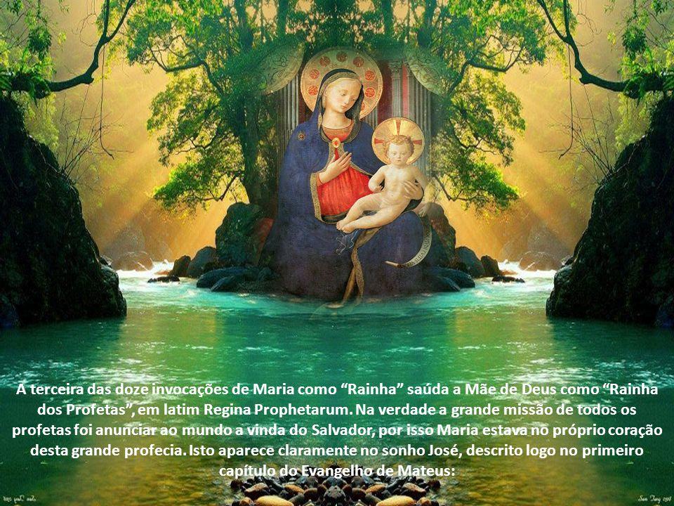 A terceira das doze invocações de Maria como Rainha saúda a Mãe de Deus como Rainha dos Profetas, em latim Regina Prophetarum.