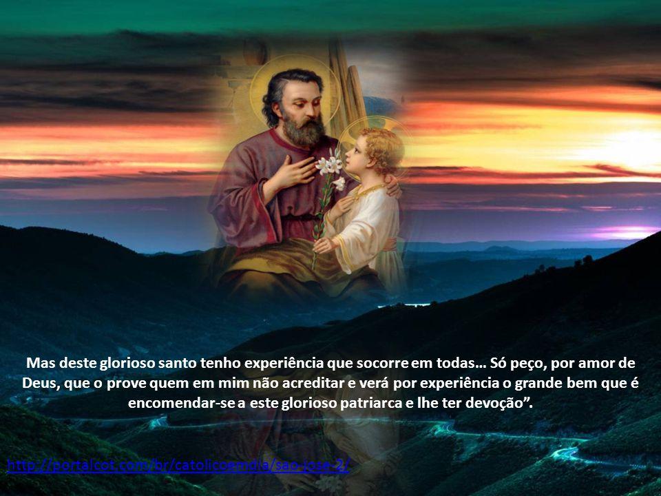 A sua intercessão é para qualquer situação como diz Santa Tereza D Ávila (Vida, cap. 6n.6-8): Tomei por advogado e senhor ao glorioso São José e encom