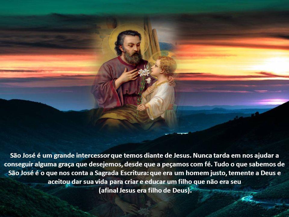 São José é um grande intercessor que temos diante de Jesus.