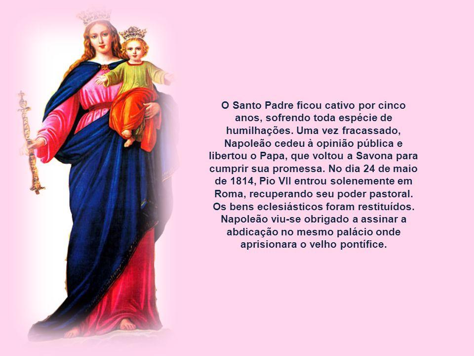 O Santo Padre ficou cativo por cinco anos, sofrendo toda espécie de humilhações.