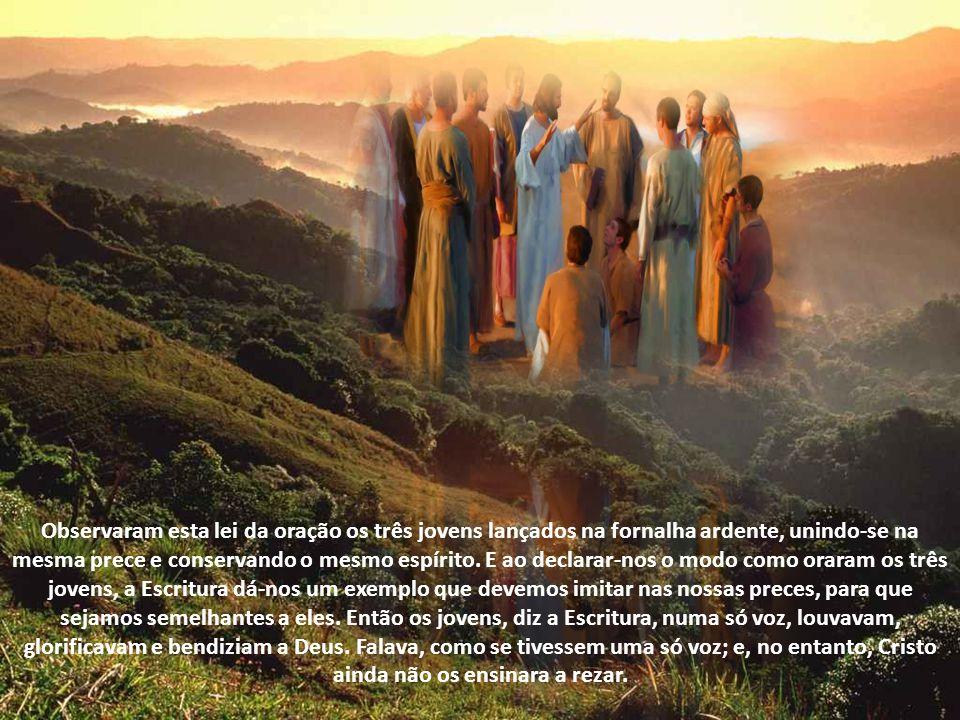 A nossa oração é pública e universal; e quando rezamos, não rezamos por um só, mas por todos, porque formamos um só povo (o corpo de Cristo, encabeçad