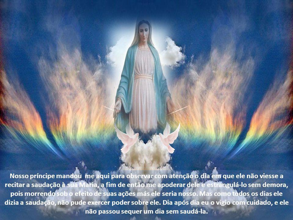 Logo mandaram buscá-lo, mas ao ver o homem de Deus ele virava os olhos de forma horrível, agitava a cabeça como louco e não ousava aproximar-se.