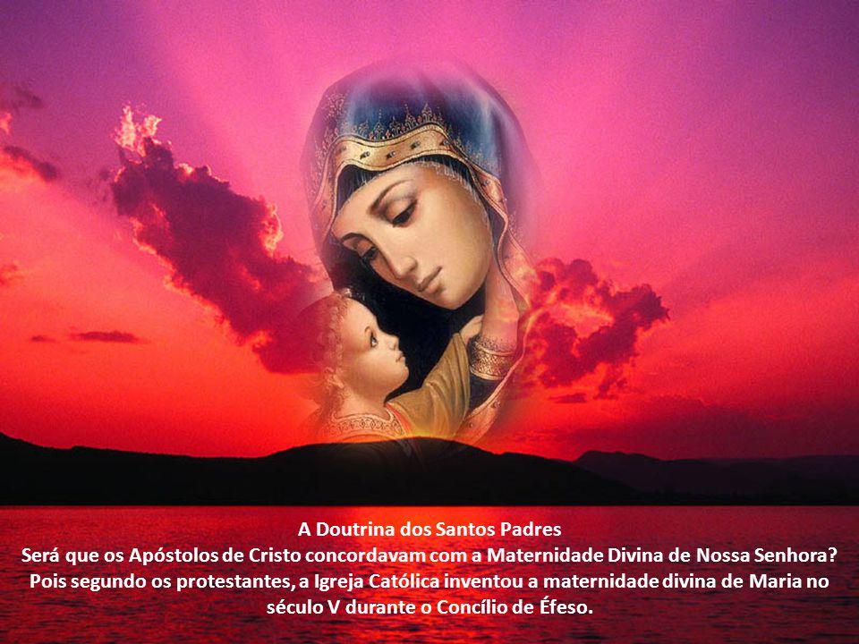 Mãe de meu Senhor quer dizer Mãe do meu Deus, portanto Mãe de Deus.. São Paulo ainda escreveu: