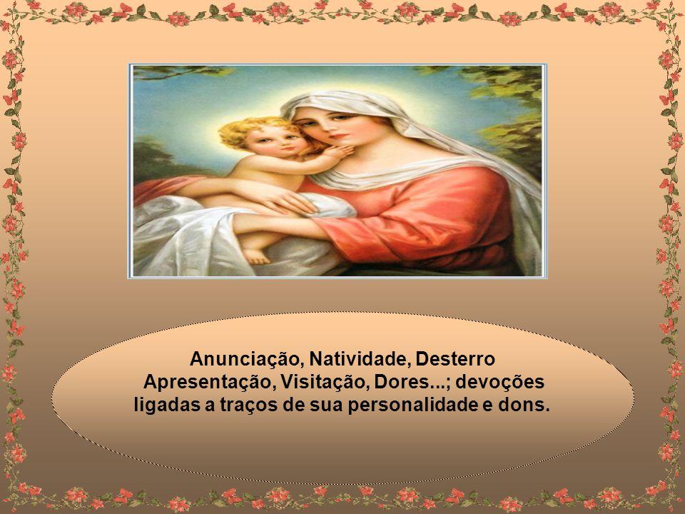 Assim surgiram os dogmas - Maternidade Divina, Imaculada Conceição, Virgindade Perpétua e Assunção; as devoções relacionadas a momentos altos de sua vida -