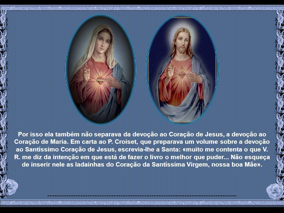 Não teve outra Mestra, Santa Margarida Maria Alacoque.