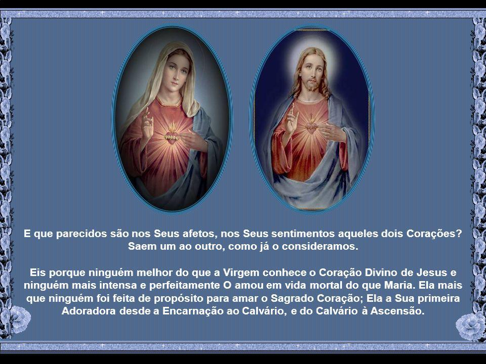 Mas quem estranhará que seja tão grande o poder do Coração de Maria sobre o Coração de Seu Divino Filho.