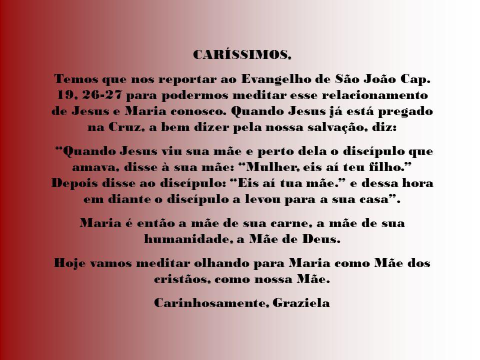 CARÍSSIMOS, Temos que nos reportar ao Evangelho de São João Cap.