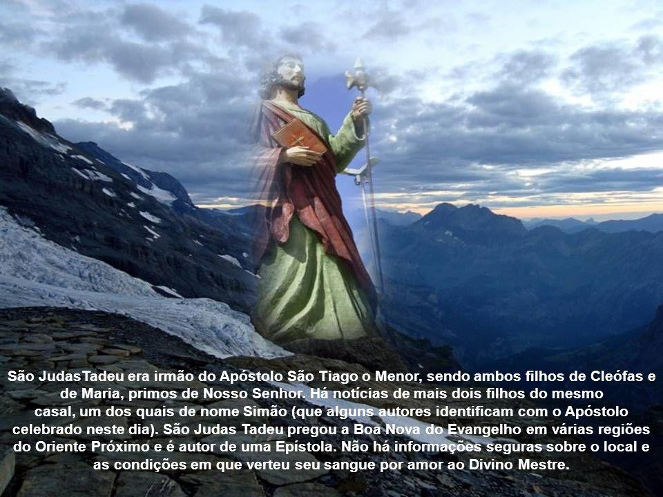 Celebramos na alegria da fé os apóstolos São Simão e São Judas Tadeu. Os apóstolos foram colunas e fundamento da verdade do Reino. Os dois Apóstolos s